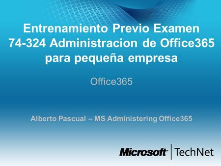 Office365 Alberto Pascual – MS Administering Office365