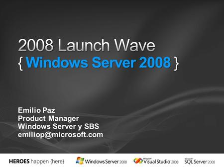 Emilio Paz Product Manager Windows Server y SBS