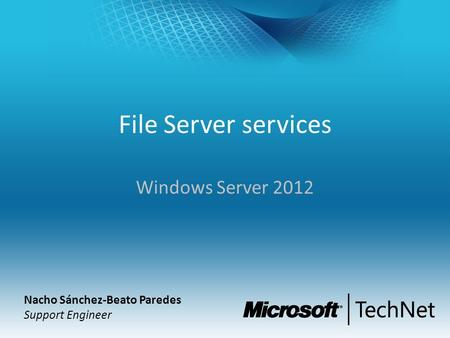 File Server services Windows Server 2012 Nacho Sánchez-Beato Paredes