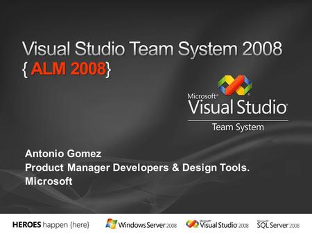 Antonio Gomez Product Manager Developers & Design Tools. Microsoft.