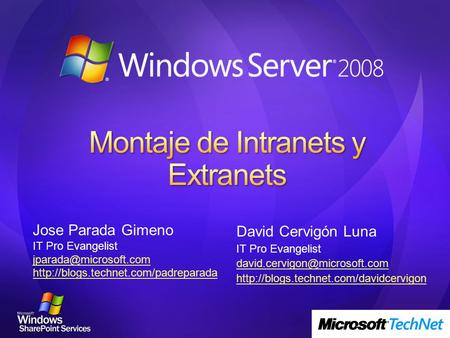 David Cervigón Luna IT Pro Evangelist  Jose Parada Gimeno IT Pro Evangelist
