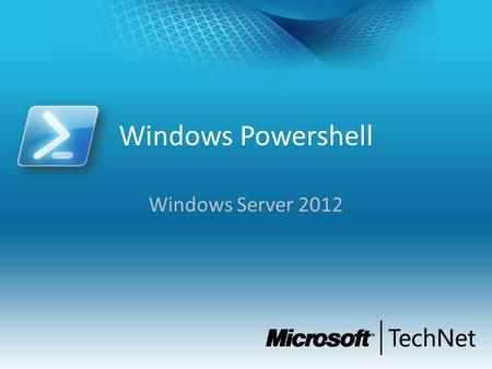 Windows Powershell Windows Server 2012. Índice Powershell Powershell Powershell 3.0 Powershell 3.0 Powershell en Windows 8 / 2012 Powershell en Windows.