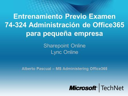Alberto Pascual – MS Administering Office365