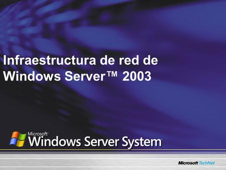 Infraestructura de red de Windows Server 2003. Lo que cubriremos: NAT (Conversión de direcciones de red), ICS (Compartir conexión a Internet) Firewall.