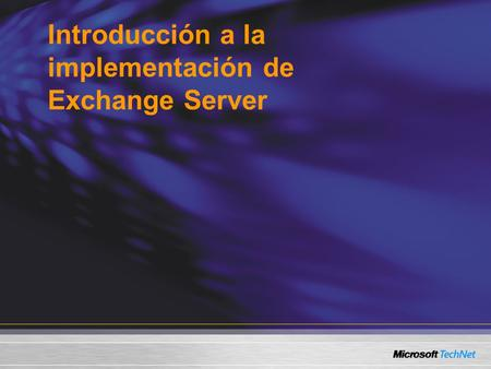Introducción a la implementación de Exchange Server.