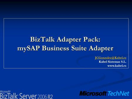 BizTalk Adapter Pack: mySAP Business Suite Adapter Kabel Sistemas S.L.