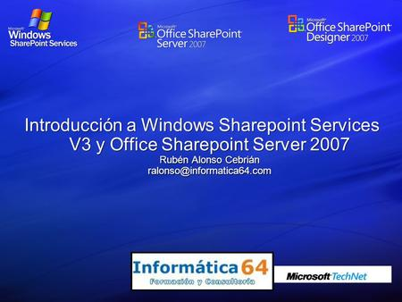 Introducción a Windows Sharepoint Services V3 y Office Sharepoint Server 2007 Rubén Alonso Cebrián
