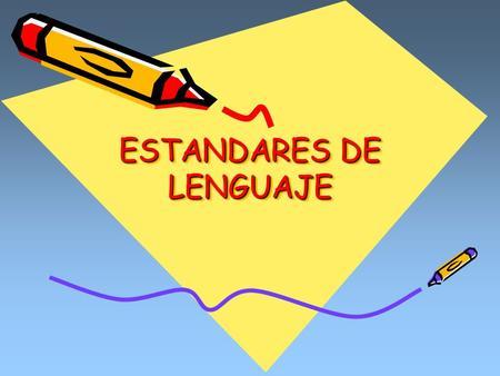 Lenguaje escrito ppt video online descargar for Estandares para preescolar