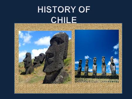 Discovery Chiles rich central valley remained unknown until abut the middle of the fifteenth century. It was surrounded on three sides by virtually.