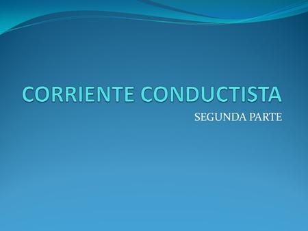 CORRIENTE CONDUCTISTA