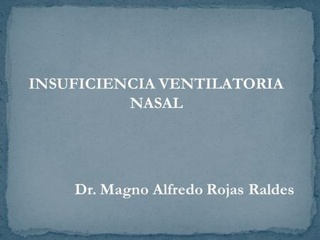 INSUFICIENCIA VENTILATORIA NASAL