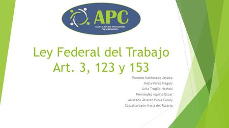 Ley Federal del Trabajo Art. 3, 123 y 153