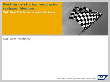 Gestión de stocks: renovación, rechazo, bloqueo SAP Best Practices Baseline Package SAP Best Practices.