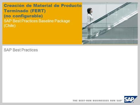 Creación de Material de Producto Terminado (FERT) (no configurable) SAP Best Practices Baseline Package (Chile) SAP Best Practices.
