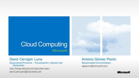 Cloud Computing Microsoft. Mobilidad Cloud Social Big data After fire and the wheel, cloud is the new game changer. – Montreal Gazette, November 2011.