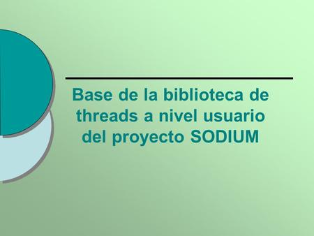 Base de la biblioteca de threads a nivel usuario del proyecto SODIUM.