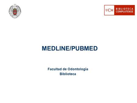 Facultad de Odontología Biblioteca MEDLINE/PUBMED.