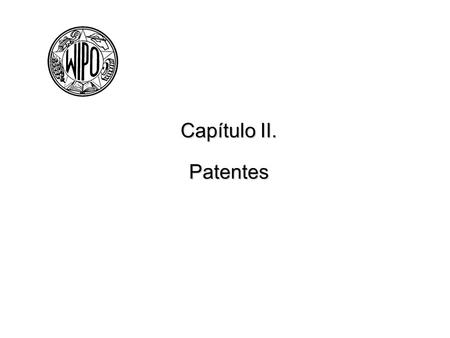 Capítulo II. Patentes Privileged and Confidential Attorney-Client Communications.