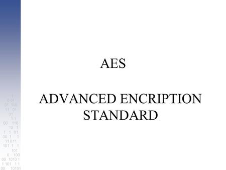 ADVANCED ENCRIPTION STANDARD
