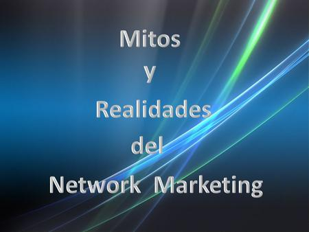 Mitos y Realidades del Network Marketing.