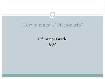 How to make a Piccionario 2 nd Major Grade 65%. 1. FOLD 10 PA.GES IN HALF. 2. FOLD ONE CONSTRUCTIONS PAPER ON ANY COLOR IN HALF. 3. WRITE IN THE FRONT.