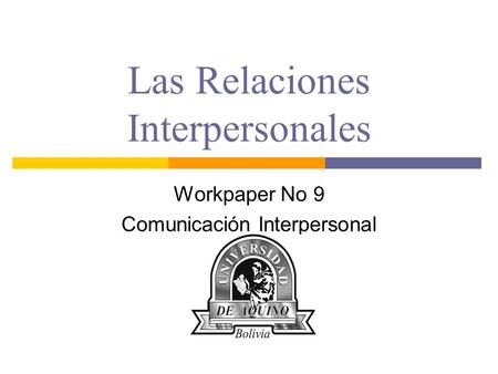 Las Relaciones Interpersonales Workpaper No 9 Comunicación Interpersonal.