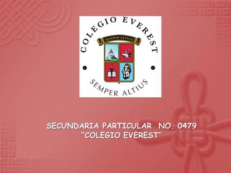 SECUNDARIA PARTICULAR NO. 0479 COLEGIO EVEREST.