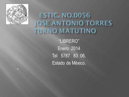 ESTIC. NO.0056 JOSE ANTONIO TORRES Turno matutino