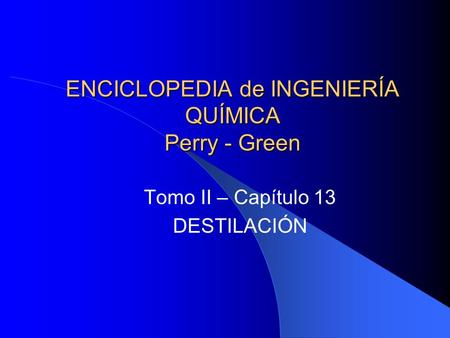 ENCICLOPEDIA de INGENIERÍA QUÍMICA Perry - Green