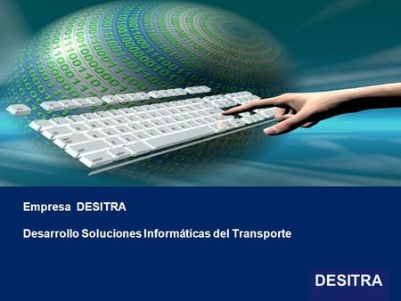 1 | Enterprise Resource Planning Systems, 04.03.10 Empresa DESITRA Desarrollo Soluciones Informáticas del Transporte DESITRA.