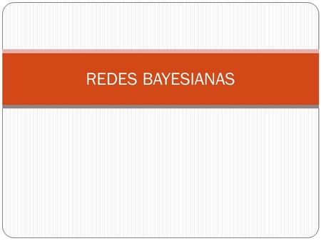 REDES BAYESIANAS.