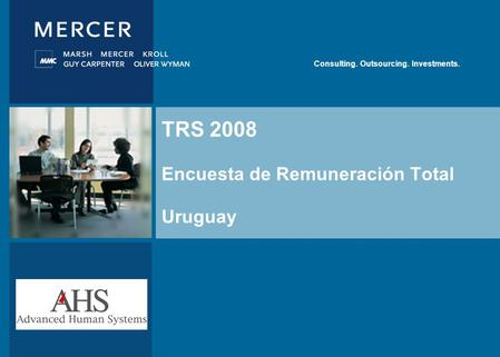 Mercer Consulting. Outsourcing. Investments. TRS 2008 Encuesta de Remuneración Total Uruguay.
