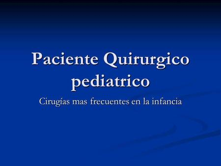 Paciente Quirurgico pediatrico
