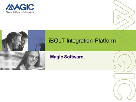 IBOLT Integration Platform Magic Software. Qué es iBOLT? iBOLT es una suite de integración de negocios, libre de código, que permite customizar y crear.