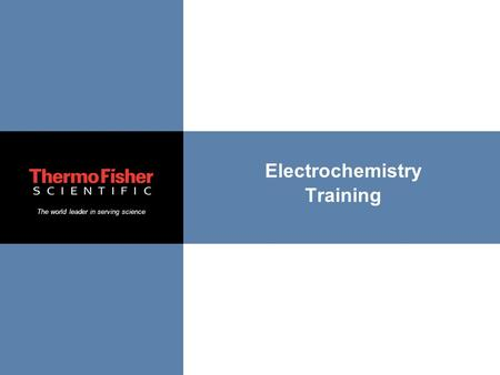 The world leader in serving science Electrochemistry Training.
