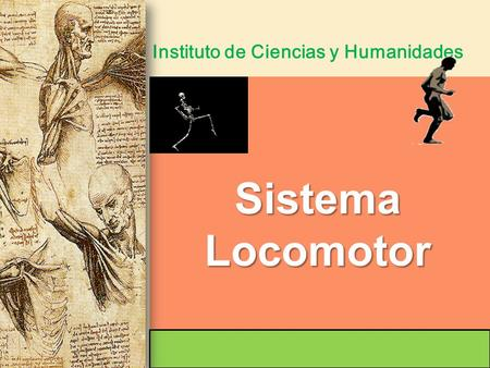 Instituto de Ciencias y Humanidades SistemaLocomotor.