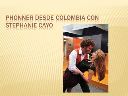 PHONNER DESDE COLOMBIA CON STEPHANIE CAYO