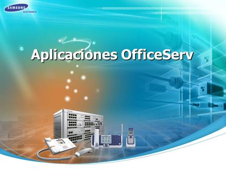Aplicaciones OfficeServ. SITE Chile S.A. 1 General Contenido OfficeServ Link OfficeServ Call OfficeServ Operator OfficeServ EasySet OfficeServ Softphone.