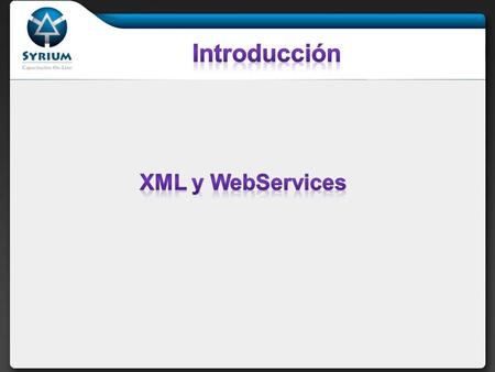 Introducción XML y WebServices.