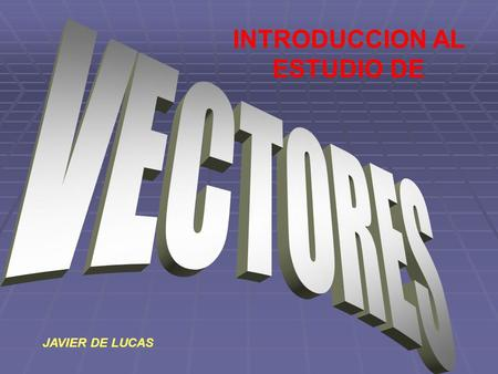 INTRODUCCION AL ESTUDIO DE