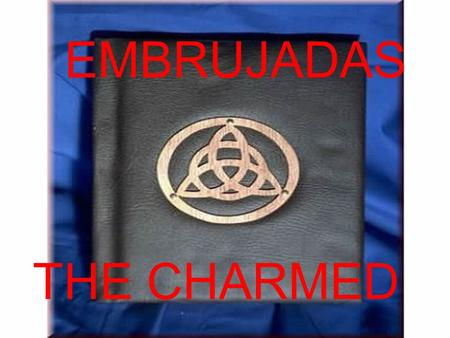EMBRUJADAS THE CHARMED.