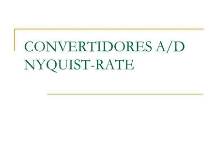 CONVERTIDORES A/D NYQUIST-RATE