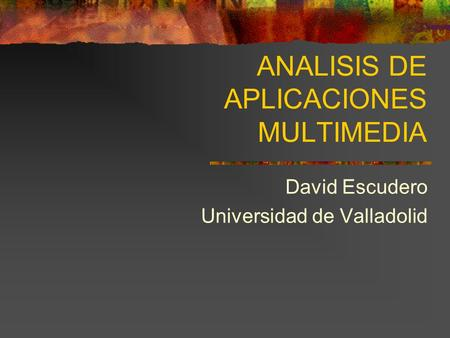 ANALISIS DE APLICACIONES MULTIMEDIA