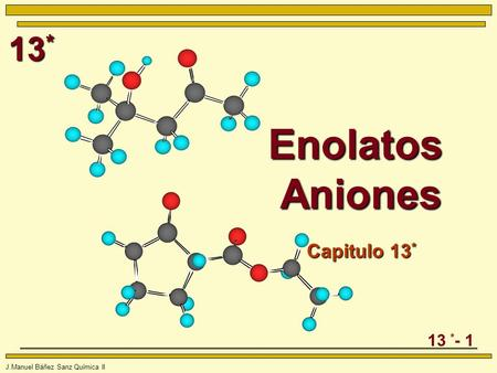 Enolatos Aniones Capitulo 13* Chapter 15.