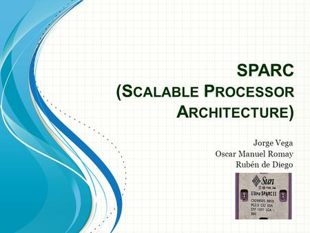 SPARC (Scalable Processor Architecture)