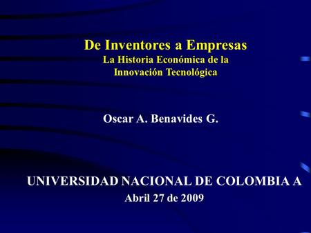 UNIVERSIDAD NACIONAL DE COLOMBIA A Abril 27 de 2009