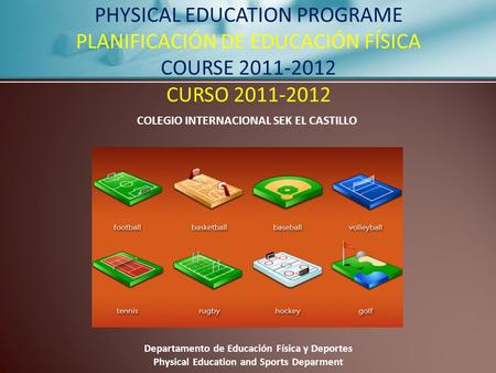 PHYSICAL EDUCATION PROGRAME PLANIFICACIÓN DE EDUCACIÓN FÍSICA