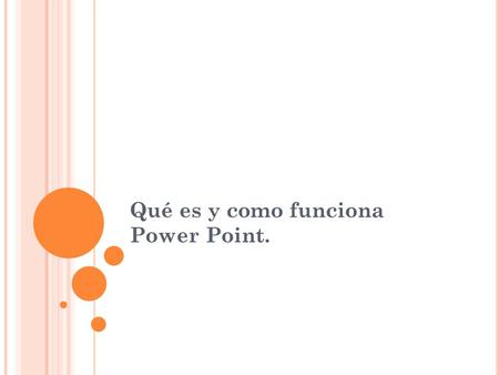 Qué es y como funciona Power Point.