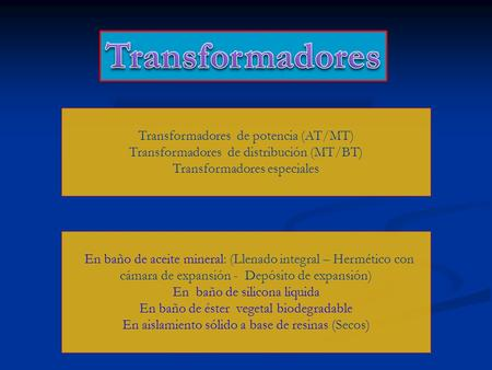 Transformadores Transformadores de potencia (AT/MT)