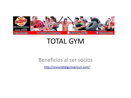 TOTAL GYM Beneficios al ser socios